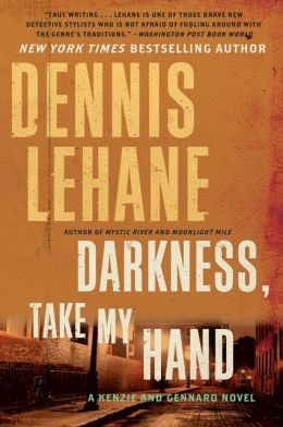 Darkness, Take My Hand by Dennis Lehane