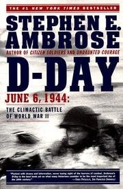 D-Day by Stephen E. Ambrose