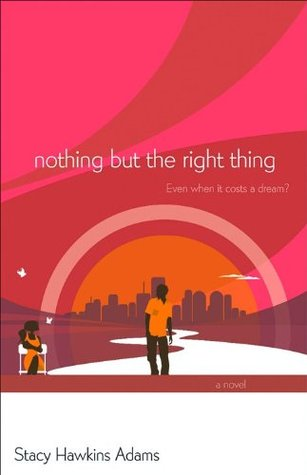 Nothing But the Right Thing by Stacy Hawkins Adams
