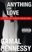 Anything for Love by Gamal Hennessy