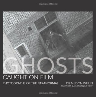 Ghosts Caught On Film by Melvyn Willin