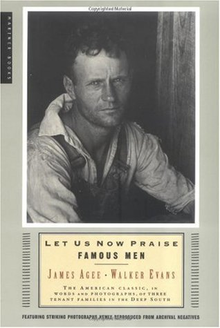 Let Us Now Praise Famous Men by Walker Evans