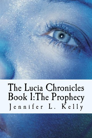 The Lucia Chronicles Book 1 by Jennifer L. Kelly