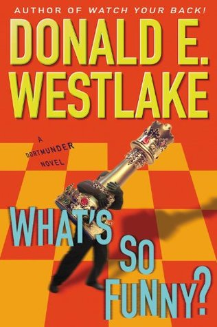 What's So Funny? by Donald E. Westlake