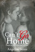 Can't Go Home by Angelisa Stone