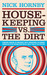 Housekeeping vs. the Dirt