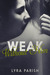 Weak Without Him (Weakness, #2)