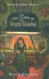 The Case of the Cryptic Crinoline (Enola Holmes Mysteries, #5)