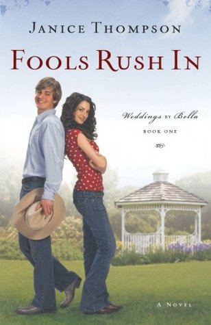Fools Rush In by Janice  Thompson
