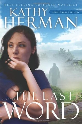 The Last Word by Kathy Herman