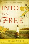 Into the Free by Julie Cantrell
