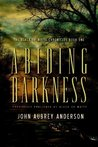 Abiding Darkness: A Novel (The Black or White Chronicles, #1)