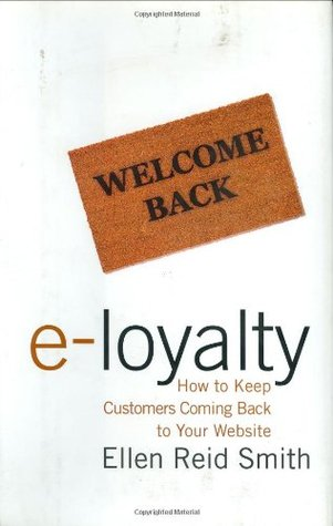 e-Loyalty: How to Keep Customers Coming Back to Your Website