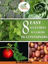8 Easy Vegetables to Grow In Containers