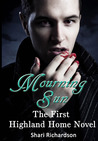Mourning Sun (Highland Home, #1)