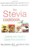 The Stevia Cookbook: Cooking with Nature's Calorie-Free Sweetener