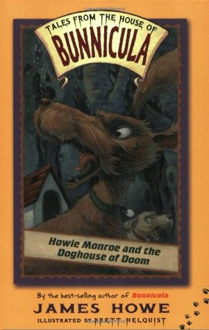 Howie Monroe and the Doghouse of Doom by James Howe