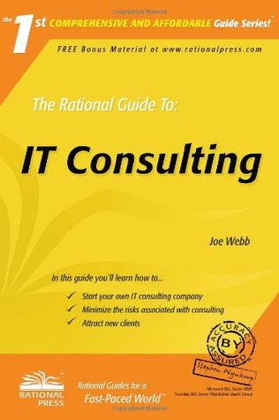 The Rational Guide to IT Consulting by Joe Webb