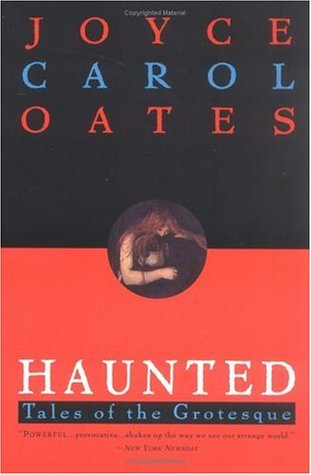 Haunted by Joyce Carol Oates
