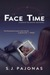 Face Time by S.J. Pajonas