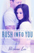 Rush Into You