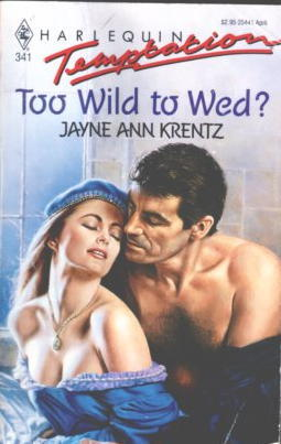 Too Wild To Wed (Harlequin Temptation, No 333) by Jayne Ann Krentz