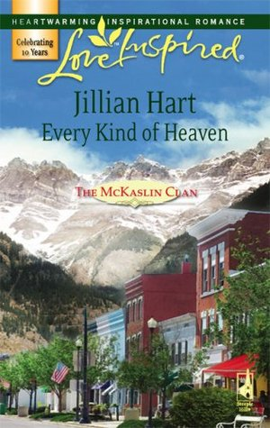Every Kind of Heaven by Jillian Hart