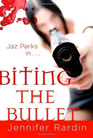 Biting the Bullet by Jennifer Rardin
