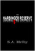 The Harbinger Reserve by S.A. Melby
