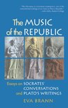 The Music of the Republic: Essays on Socrates' Conversations and Plato's Writings