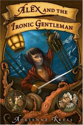 Alex and the Ironic Gentleman by Adrienne Kress