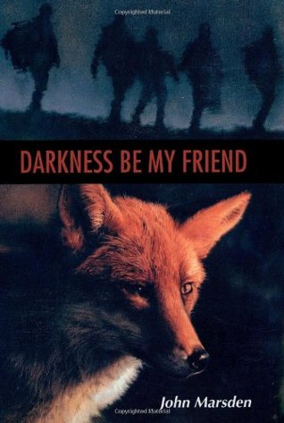 Darkness, Be My Friend (The Tomorrow Series, Book 4)