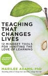 Teaching That Changes Lives: 12 Mindset Tools for Igniting the Love of Learning (BK Life)