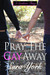 Pray The Gay Away (A Southern Thing #1)
