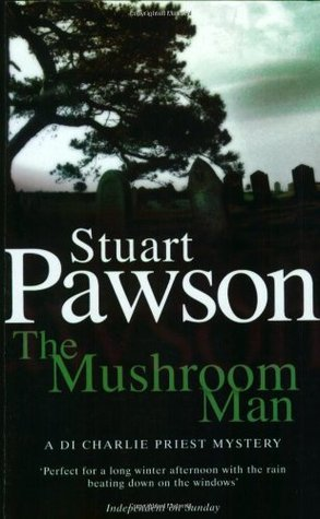 The Mushroom Man by Stuart Pawson