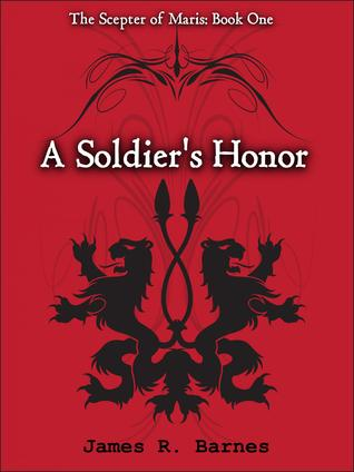A Soldier's Honor by James R. Barnes