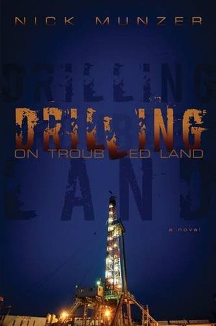 Drilling on Troubled Land by Nick Munzer