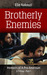 Brotherly Enemies (Memoirs of a Pro-American #1)