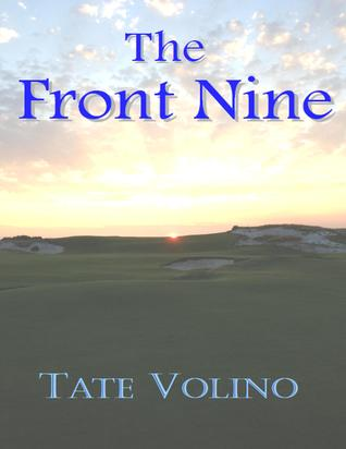 The Front Nine by Tate Volino