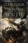 The Books of the South: Tales of the Black Company (The Chronicles of the Black Company, #4-6)