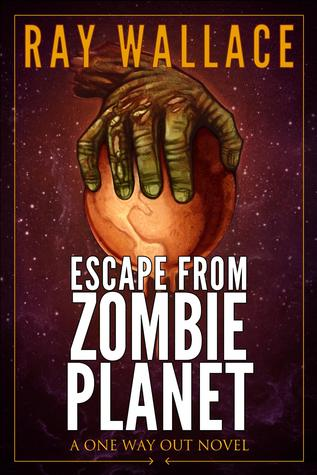 Escape from Zombie Planet (A One Way Out Novel)