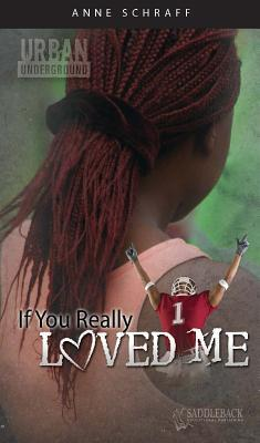 If You Really Loved Me by Anne Schraff