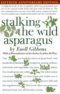 Stalking the Wild Asparagus by Euell Gibbons