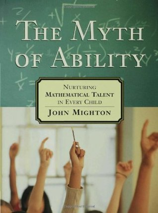 The Myth of Ability by John Mighton