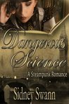 Dangerous Science: A Steampunk Romance