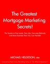 The Greatest Mortgage Marketing Secrets!