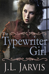 The Typewriter Girl by J.L. Jarvis