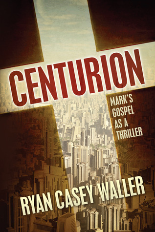 Centurion by Ryan Casey Waller