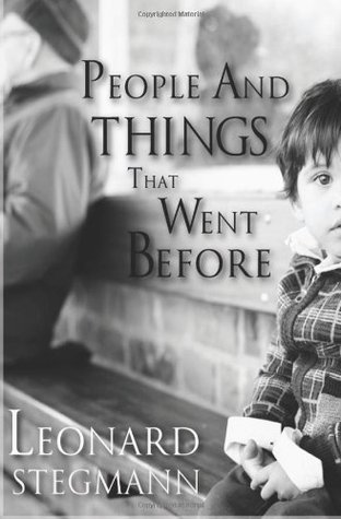 People and Things That Went Before by Leonard Stegmann