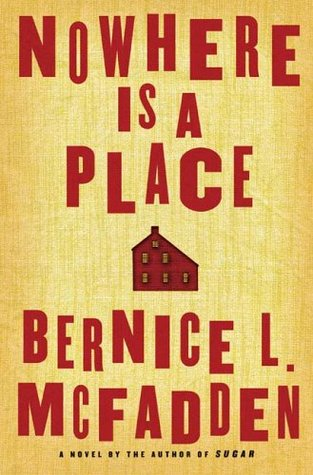 Nowhere Is a Place by Bernice L. McFadden
